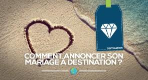 [Mariage] Comment annoncer son mariage à destination?