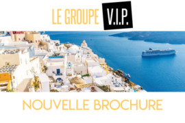 Groupe VIP présente sa nouvelle brochure avec des offres inédites!