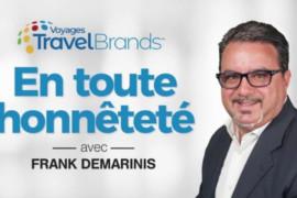[PAROLES DE PROS] «TravelBrands aurait pu faire plus pour les professionnels du voyage» reconnaît Frank DeMarinis, président du groupe