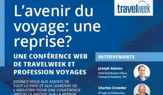 Près de 8 000 téléspectateurs ont suivi la conférence virtuelle de Travelweek et Profession Voyages: le replay est disponible